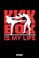 Kick Box Is My Life Notebook