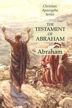 The Testament of Abraham  Christian Apocrypha Series PDF