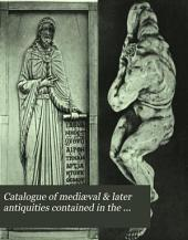 Catalogue of Mediæval & Later Antiquities Contained in the Mayer Museum: Including the Mather Collection of Miniatures and Medals Relating to the Bonaparte Family