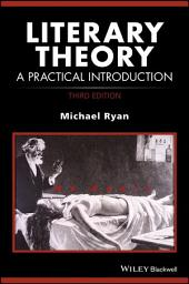Literary Theory: A Practical Introduction, Edition 3