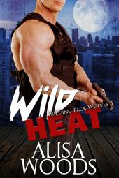 Wild Heat (Wilding Pack Wolves 3)