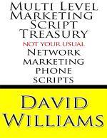 Multi Level Marketing Script Treasury - Not Your Usual Network Marketing Phone Scripts
