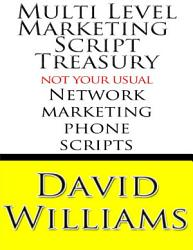 Multi Level Marketing Script Treasury Not Your Usual Network Marketing Phone Scripts Book PDF