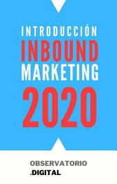 INBOUND MARKETING (para Directivos): Conozca los principales beneficios e inconvenientes de implantar una estrategia de Inbound Marketing en su empresa