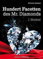 Hundert Facetten des Mr. Diamonds, Band 2: Blendend