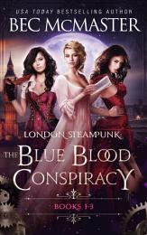 London Steampunk: The Blue Blood Conspiracy Boxset 1-3