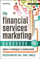 The Financial Services Marketing Handbook: Tactics and Techniques That Produce Results, Edition 2