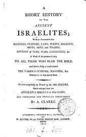 A short history of the ancient Israelites, enlarged from the Apparatus biblicus of père Lamy, and corrected and improved throughout by A. Clarke [from the tr. by T. Bedford].