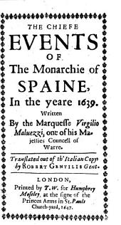 The Chiefe Events of the Monarchie of Spaine, in the Yeare 1639