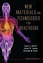 New Materials and Technologies for Healthcare