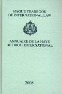 Hague Yearbook of International Law   Annuaire de la Haye de Droit International  Vol  21  2008  PDF