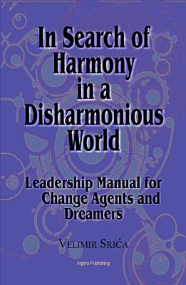In Search of Harmony in a Disharmonious World PDF