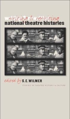 Download Writing and Rewriting National Theatre Histories Book