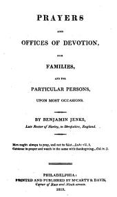 Prayers and offices of devotion for families, and for particular persons, upon most occasions