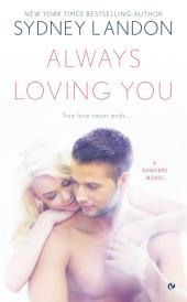 Always Loving You: A Danvers Novel
