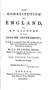 The Constitution of England: Or, An Account of the English Government; in which it is Compared, Both with the Republican Form of Government, and the Other Monarchies in Europe