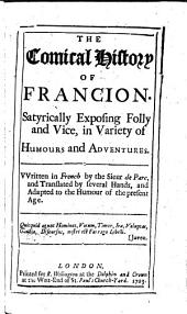 The Comical History of Francion ... Translated by Several Hands, and Adapted to the Humour of the Present Age