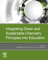 Integrating Green and Sustainable Chemistry Principles into Education PDF