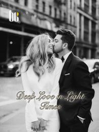 Deep Love in Light Times