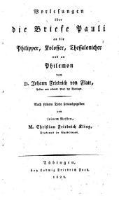 Vorlesungen über die Briefe Pauli an die Philipper, Kolosser, Thessalonicher und an Philemon