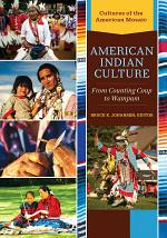 American Indian Culture: From Counting Coup to Wampum [2 volumes]