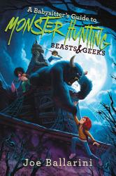 A Babysitter's Guide to Monster Hunting #2: Beasts & Geeks