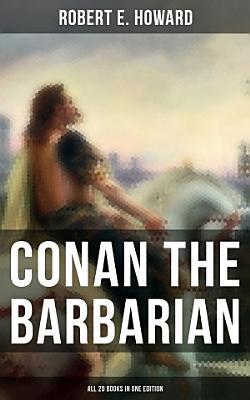 Conan The Barbarian   All 20 Books in One Edition PDF