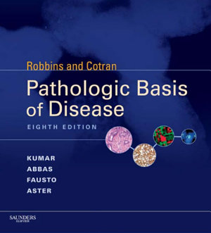 Robbins and Cotran Pathologic Basis of Disease, Professional Edition E-Book