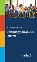 A Study Guide for Gwendolyn Brooks s  Home  PDF