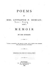 Poems of Mrs. Lyttleton F. Morgan: With a Memoir by Her Husband ...