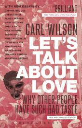 Let's Talk About Love: Why Other People Have Such Bad Taste