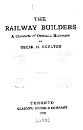 The Railway Builders: A Chronicle of Overland Highways, Volume 32