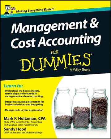 Management and Cost Accounting For Dummies PDF