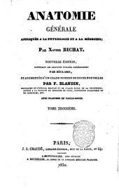 Anatomie generale, appliquee a la physiologie et a la medecine; par Xavier Bichat: Volume3