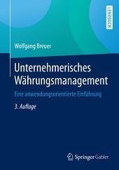 Unternehmerisches Währungsmanagement: Eine anwendungsorientierte Einführung, Ausgabe 3