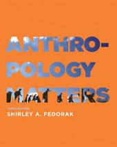 Anthropology Matters, Third Edition: Edition 3