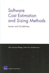 Software Cost Estimation and Sizing Methods: Issues, and Guidelines
