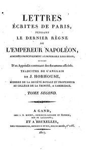 Lettres écrites de Paris, pendant le dernier règne de l'Empereur Napoléon, adressées principalement a l'honorable Lord Byron: suivies d'un appendix contenant des documens officiels, Volume2