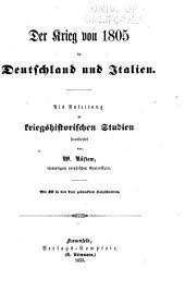 Der Krieg von 1805 in Deutschland und Italien: als Anleitung zu kriegshistorischen Studien bearbeitet