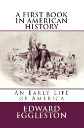 "A First Book in American History: ""An Early Life of America"""