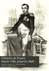 L'histoire de France depuis 1789 jusqu'en 1848: racontée à mes petits-enfants