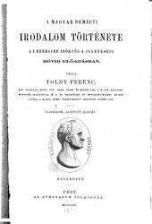 A magyar nemzeti irodalom története: a legrégibb időktől a jelenkorig rövid előadásban, 1-2. kötet