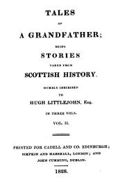 Tales of a Grandfather;: Being Stories Taken from Scottish History..