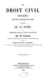 Le droit civil expliqué suivant l'ordre du Code par Troplong: De la vente, ou, Commentaire du titre 6., livre 3. du Code civil, Livre3