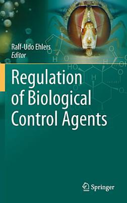 Regulation of Biological Control Agents