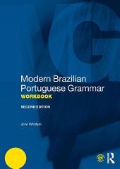 Modern Brazilian Portuguese Grammar Workbook: Edition 2