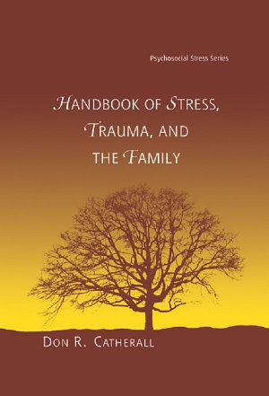 Handbook of Stress  Trauma  and the Family PDF