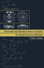 Structural and Residual Stress Analysis by Nondestructive Methods: Evaluation - Application - Assessment