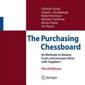 The Purchasing Chessboard: 64 Methods to Reduce Costs and Increase Value with Suppliers, Edition 3