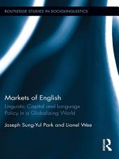 Markets of English: Linguistic Capital and Language Policy in a Globalizing World